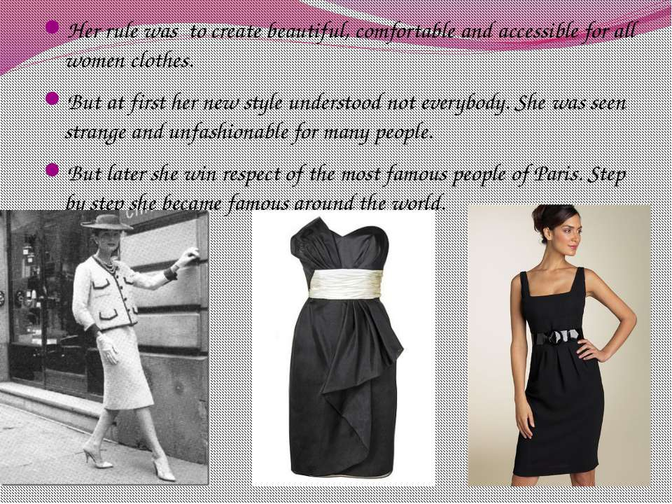 Her rule was to create beautiful, comfortable and accessible for all women cl...