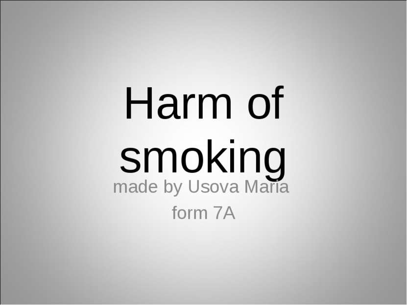 Harm of smoking made by Usova Maria form 7A