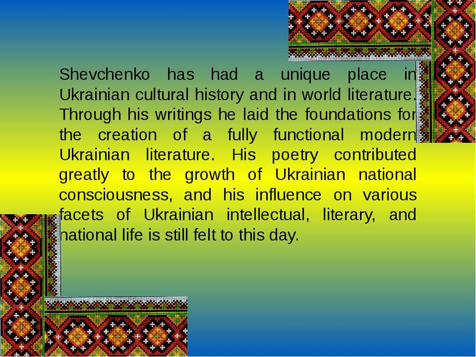Shevchenko has had a unique place in Ukrainian cultural history and in world ...
