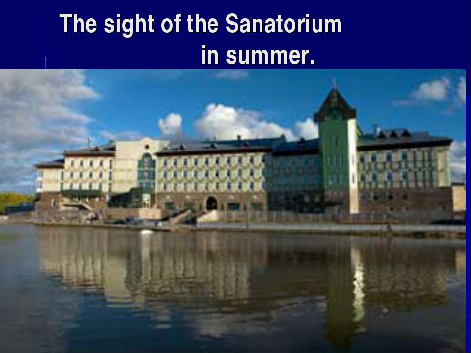 The sight of the Sanatorium in summer.