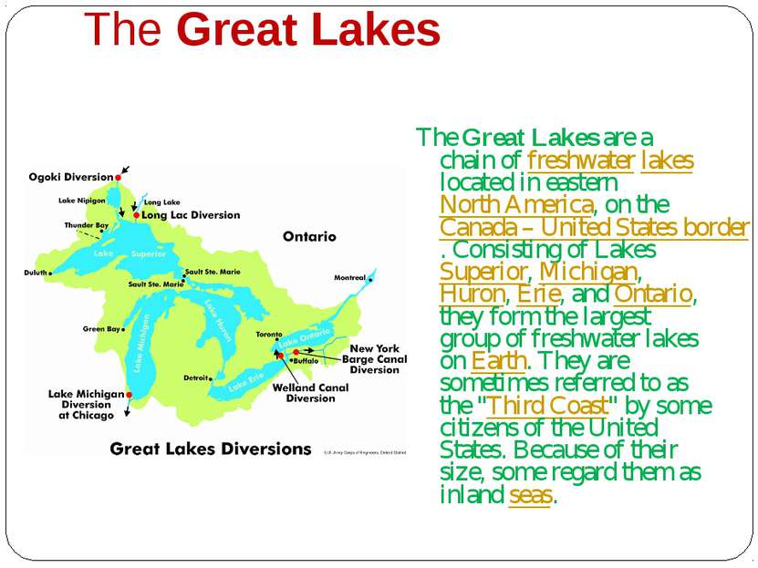The Great Lakes The Great Lakes are a chain of freshwater lakes located in ea...