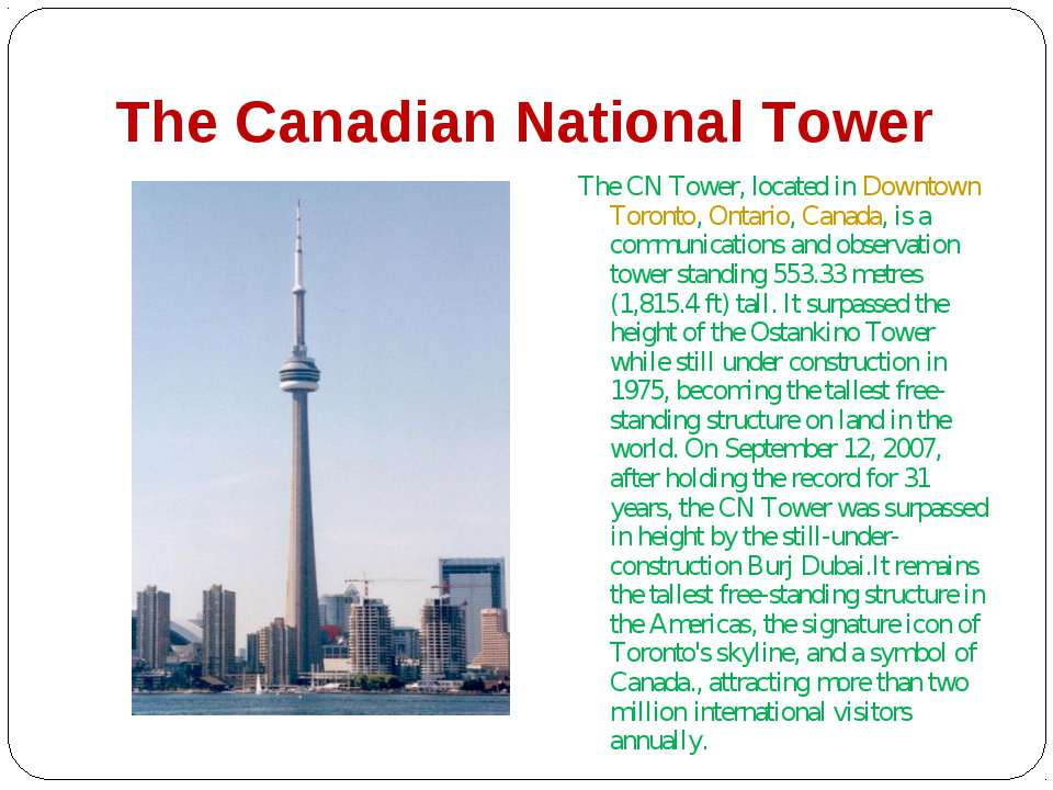 The Canadian National Tower The CN Tower, located in Downtown Toronto, Ontari...
