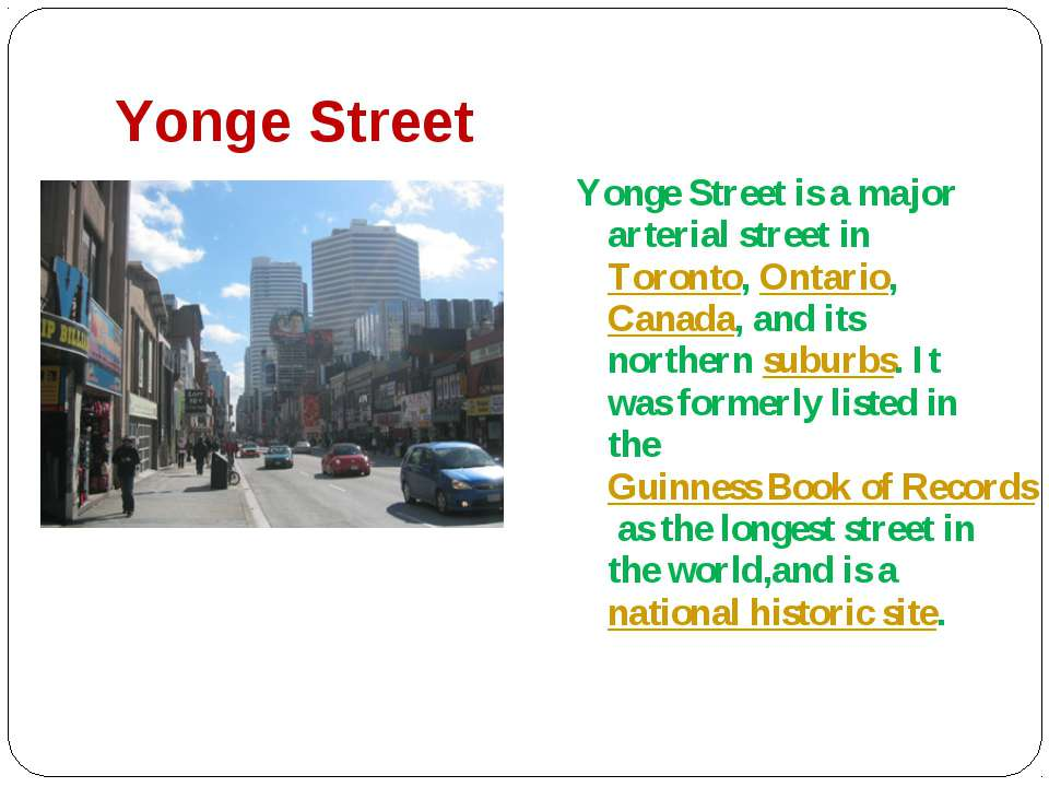 Yonge Street Yonge Street is a major arterial street in Toronto, Ontario, Can...