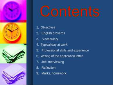 Objectives English proverbs Vocabulary Typical day at work Professional skill...