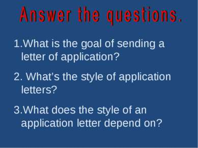 What is the goal of sending a letter of application? What's the style of appl...