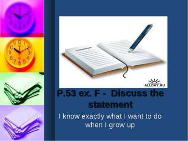 P.53 ex. F - Discuss the statement I know exactly what I want to do when I gr...