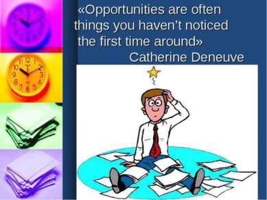 «Opportunities are often things you haven't noticed the first time around» Ca...
