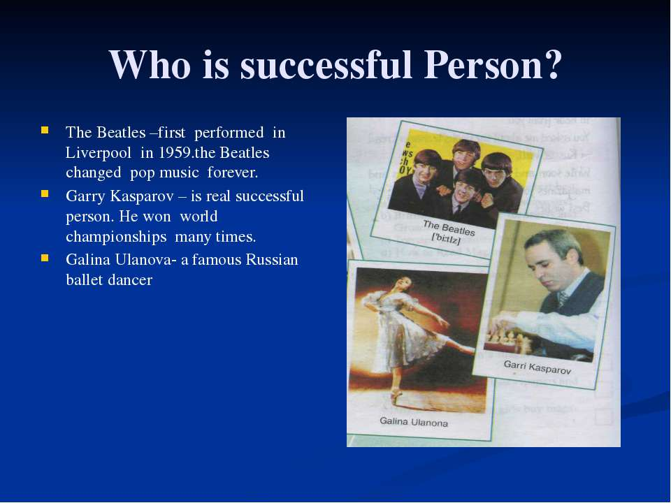 Who is successful Person? The Beatles –first performed in Liverpool in 1959.t...
