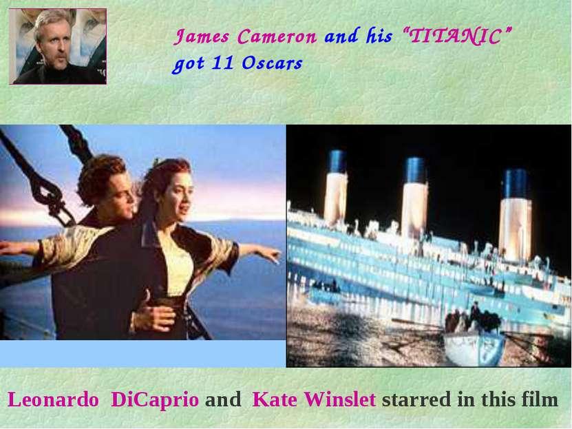 "James Cameron and his ""TITANIC"" got 11 Oscars Leonardo DiCaprio and Kate Wins..."