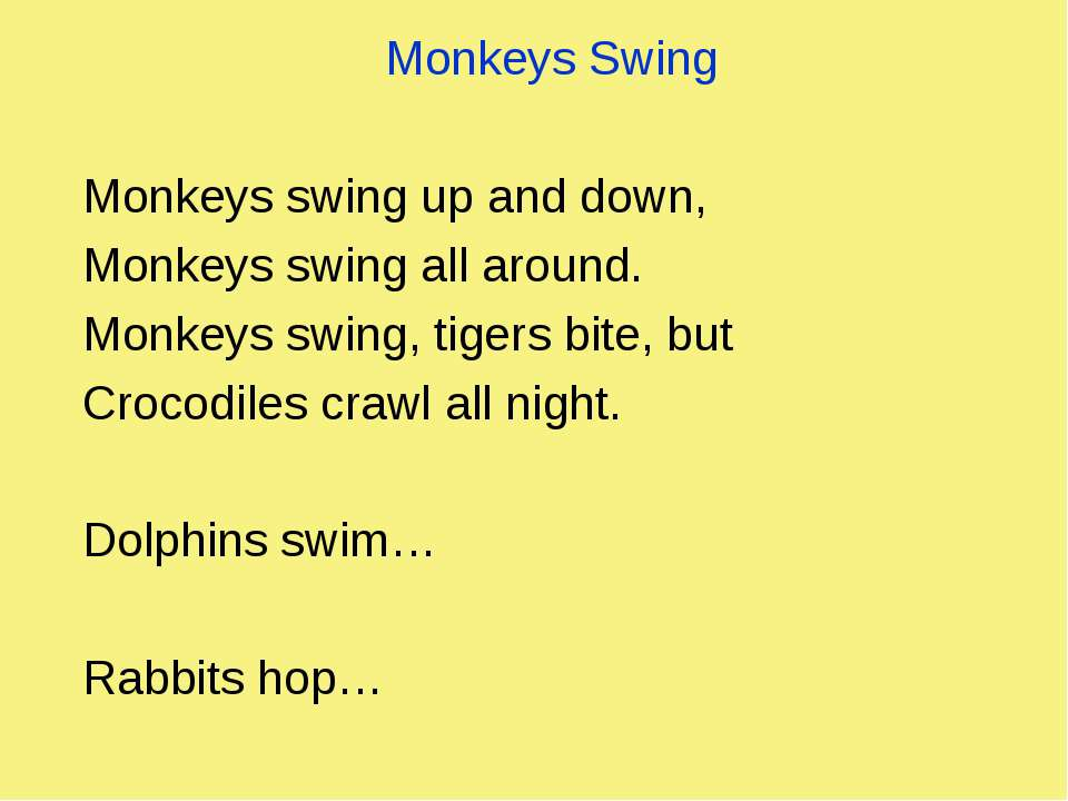 Monkeys Swing Monkeys swing up and down, Monkeys swing all around. Monkeys sw...
