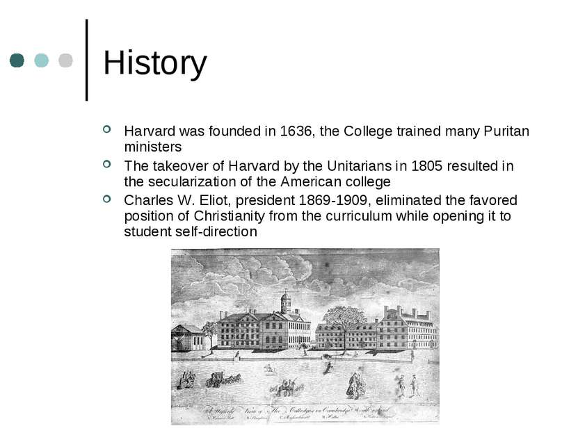 History Harvard was founded in 1636, the College trained many Puritan ministe...