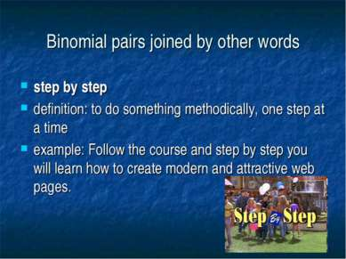 Binomial pairs joined by other words step by step definition: to do something...