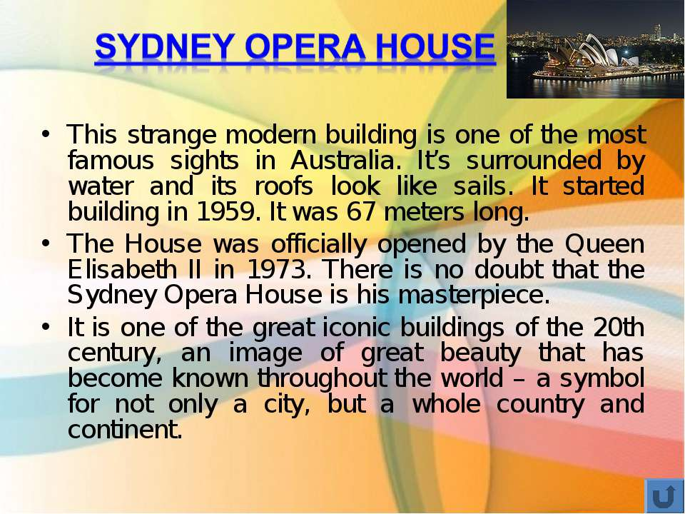 This strange modern building is one of the most famous sights in Australia. I...