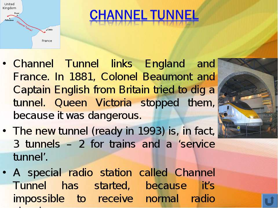 Channel Tunnel links England and France. In 1881, Colonel Beaumont and Captai...
