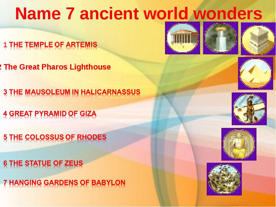Name 7 ancient world wonders 2 The Great Pharos Lighthouse
