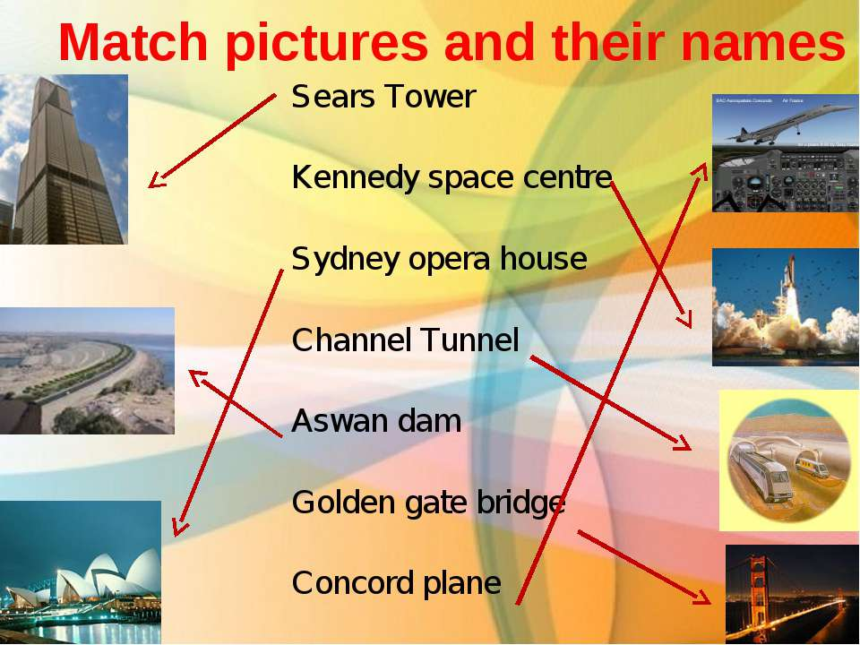 Sears Tower Kennedy space centre Sydney opera house Channel Tunnel Aswan dam ...