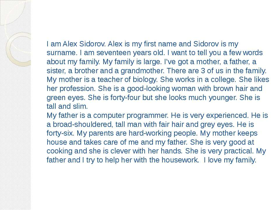 I am Alex Sidorov. Alex is my first name and Sidorov is my surname. I am seve...