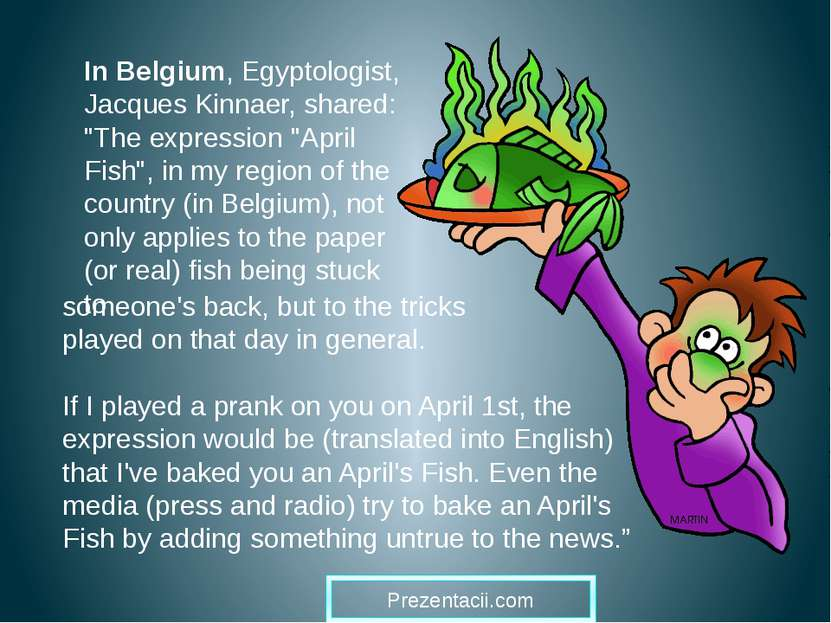 """In Belgium, Egyptologist, Jacques Kinnaer, shared: """"The expression """"April Fis..."""