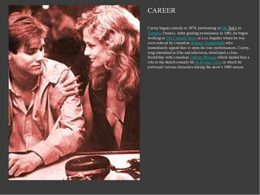 CAREER Carrey began comedy in 1979, performing atYuk Yuk'sinToronto, Ontari...