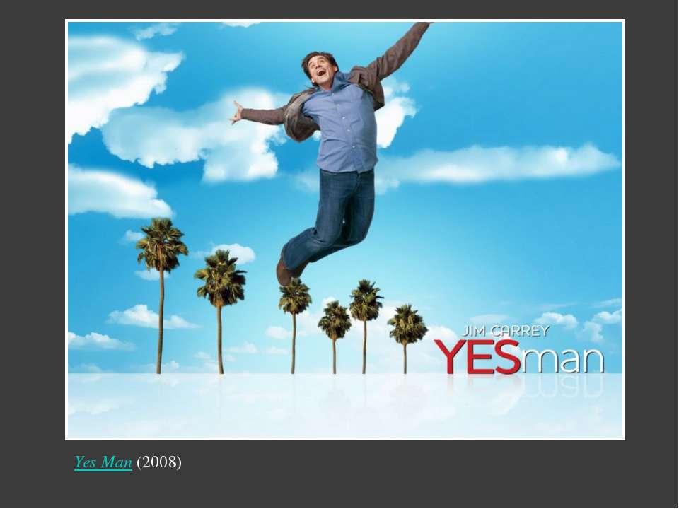 Yes Man(2008) Надпись