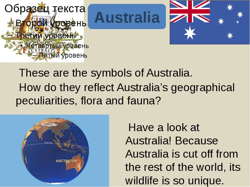 "Australia is sometimes called ""The Land of Wattle"" ['wOtl] (акации) thanks to..."
