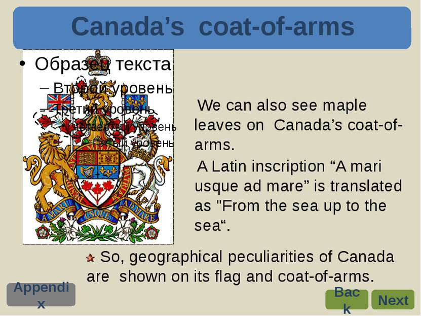 "We can also see maple leaves on Canada's coat-of-arms. A Latin inscription ""A..."