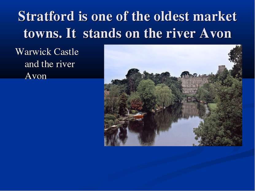 Stratford is one of the oldest market towns. It stands on the river Avon Warw...