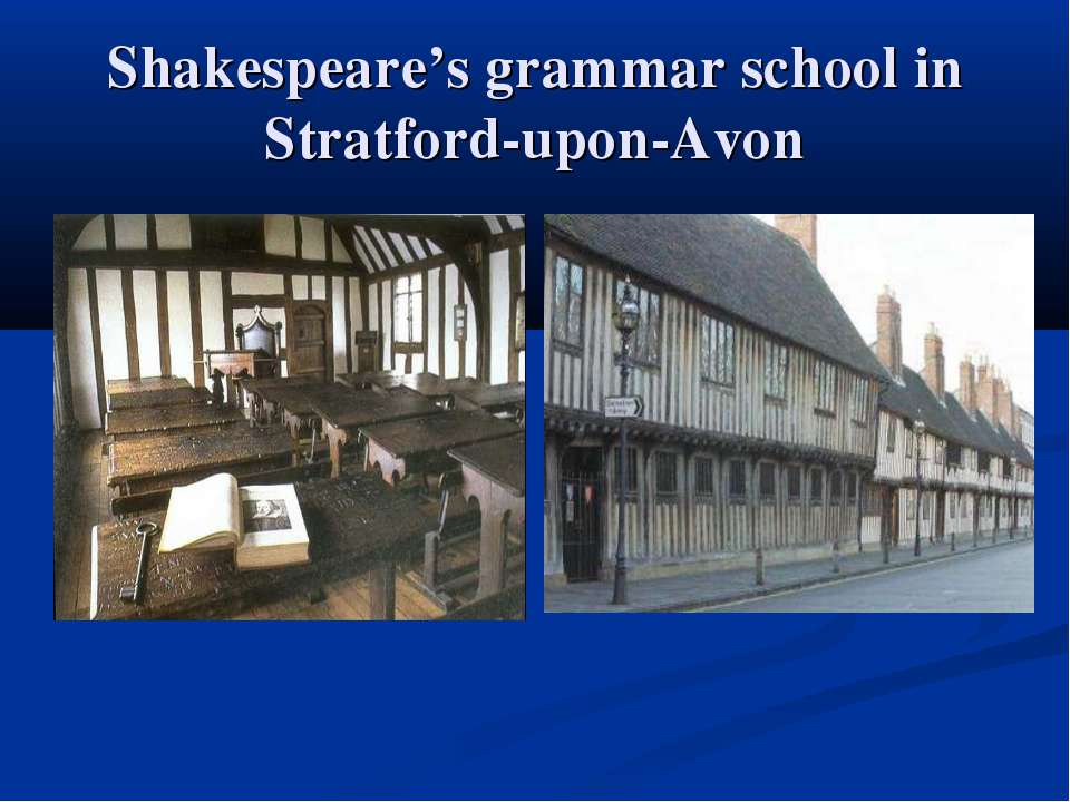 Shakespeare's grammar school in Stratford-upon-Avon