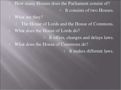 How many Houses does the Parliament consist of? It consists of two Houses. Wh...