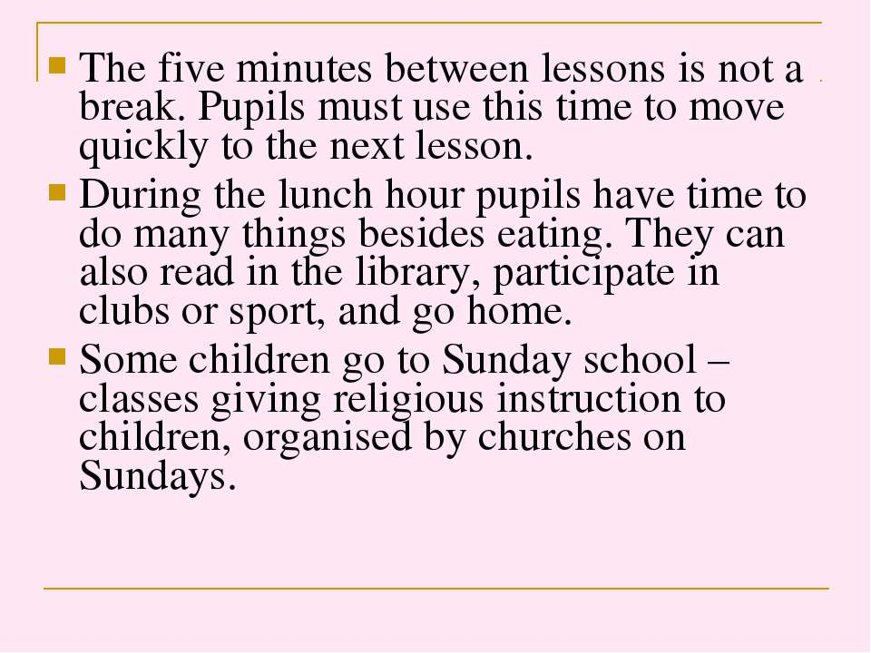 The five minutes between lessons is not a break. Pupils must use this time to...
