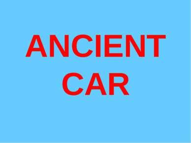 ANCIENT CAR