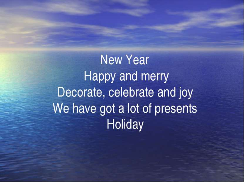 New Year Happy and merry Decorate, celebrate and joy We have got a lot of pre...