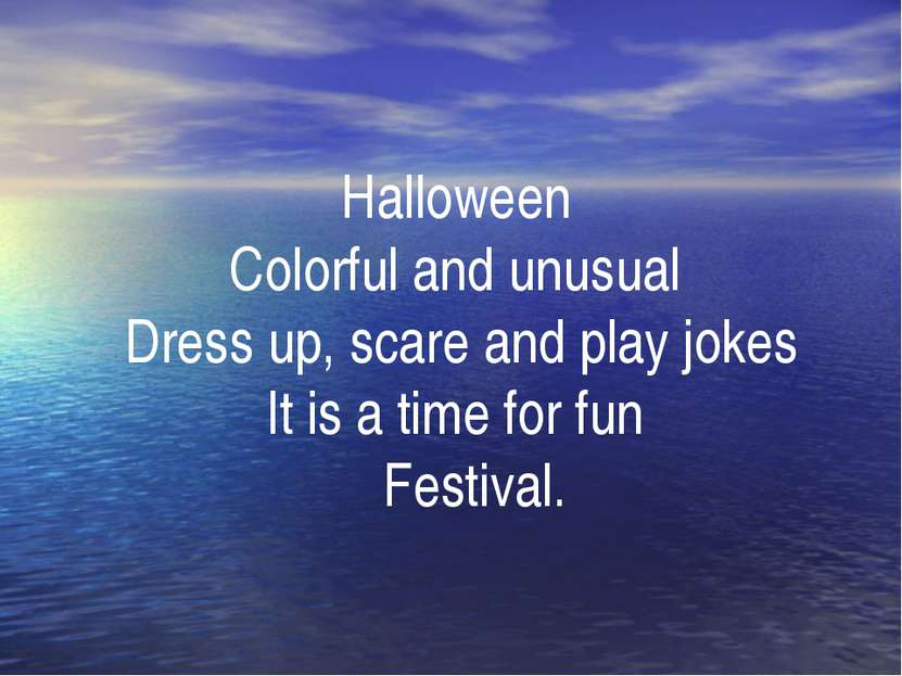 . Halloween Colorful and unusual Dress up, scare and play jokes It is a time ...