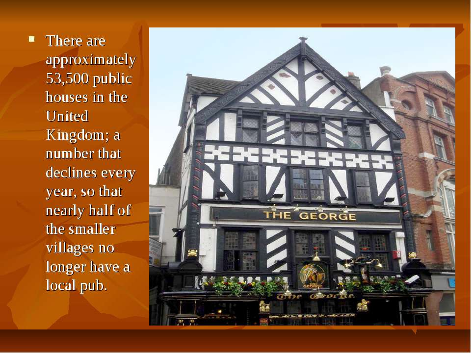 There are approximately 53,500 public houses in the United Kingdom; a number ...