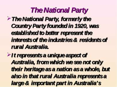 The National Party The National Party, formerly the Country Party founded in ...