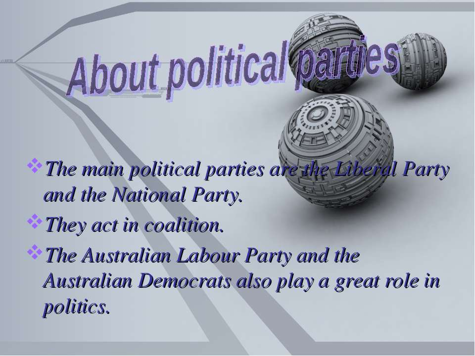The main political parties are the Liberal Party and the National Party. They...