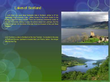 Lakes of Scotland Loch Ness is a great deep freshwater lake in Scotland, simi...