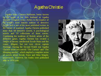 Agatha Christie Agatha Mary Clarissa Mallouan, better known by the name of he...