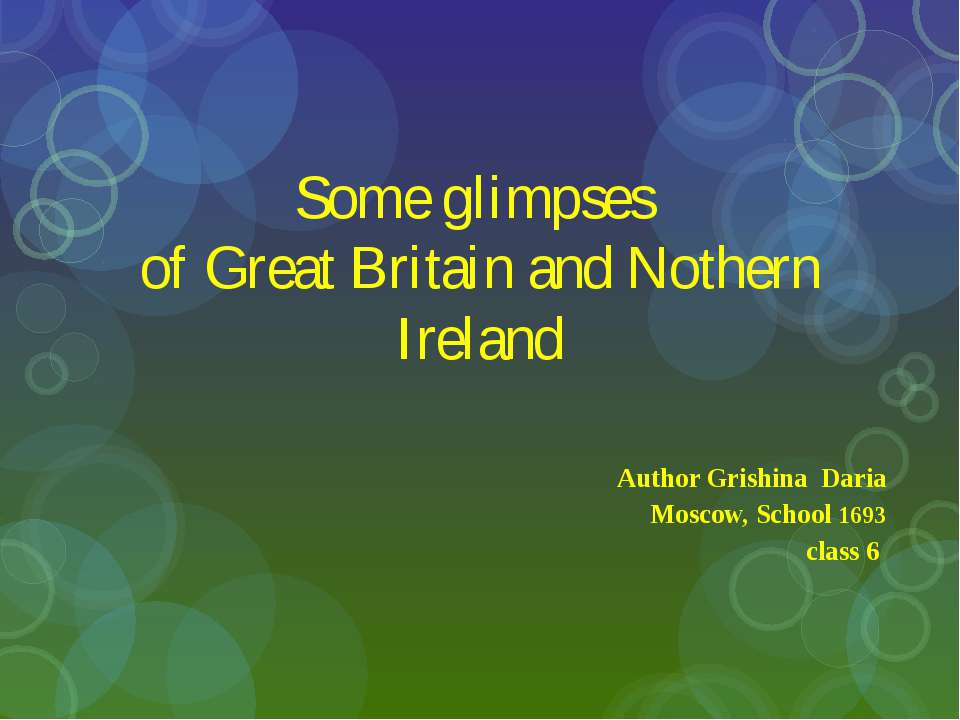 Some glimpses of Great Britain and Nothern Ireland Author Grishina Daria Mosc...