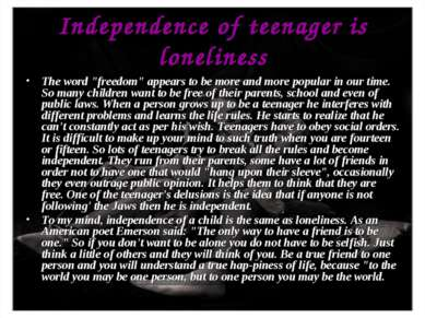 "Independence of teenager is loneliness The word ""freedom"" appears to be more ..."