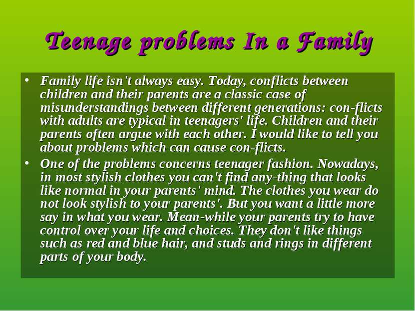 Teenage problems In a Family Family life isn't always easy. Today, conflicts ...