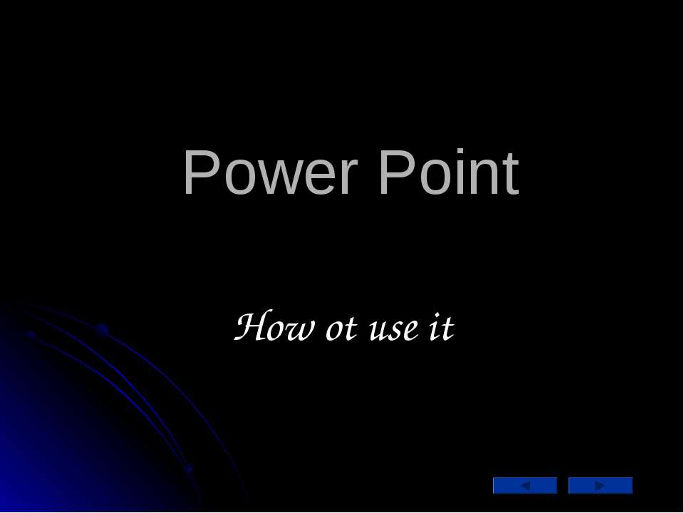 Power Point How ot use it