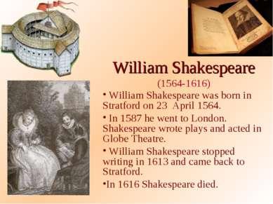William Shakespeare (1564-1616) William Shakespeare was born in Stratford on ...