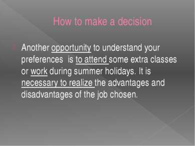 How to make a decision Another opportunity to understand your preferences is ...