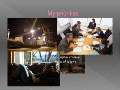 My priorities