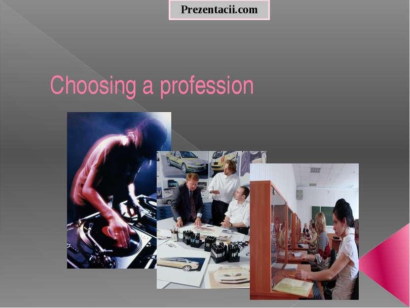 Choosing a profession Prezentacii.com