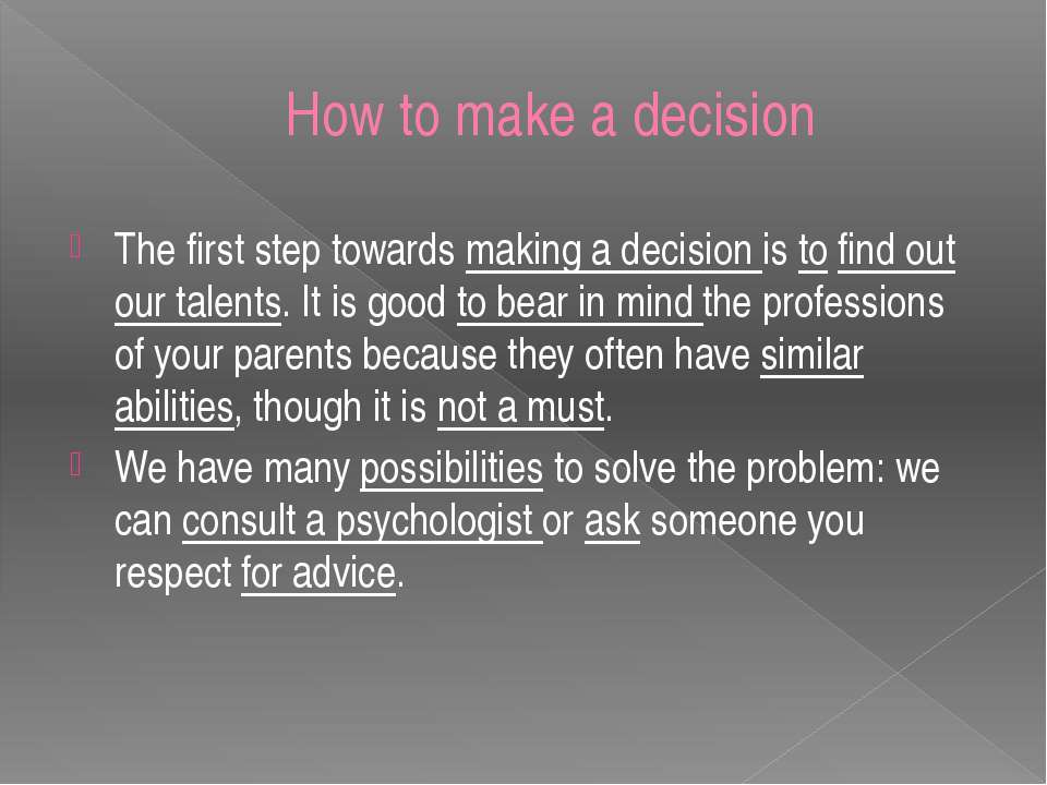 How to make a decision The first step towards making a decision is to find ou...