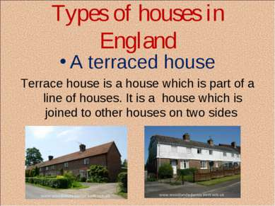 Types of houses in England A terraced house Terrace house is a house which is...