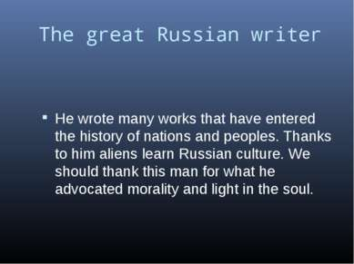 The great Russian writer He wrote many works that have entered the history of...