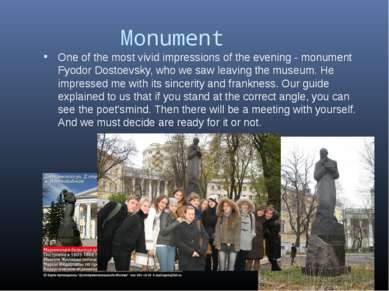Monument One of the most vivid impressions of the evening - monument Fyodor D...
